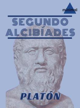 Segundo Alcibíades: o de la oración (Clásicos Grecolatinos)