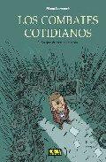 LOS COMBATES COTIDIANOS 03. LO QUE LA VERDAD CUENTA (CÓMIC EUROPEO)