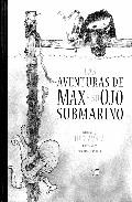 Las aventuras de Max y su ojo submarino: 0