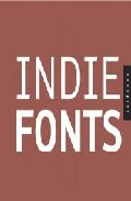 Indie Fonts: A Compendium Of Digital Type (2nd Ed.) por Richard Kegler epub