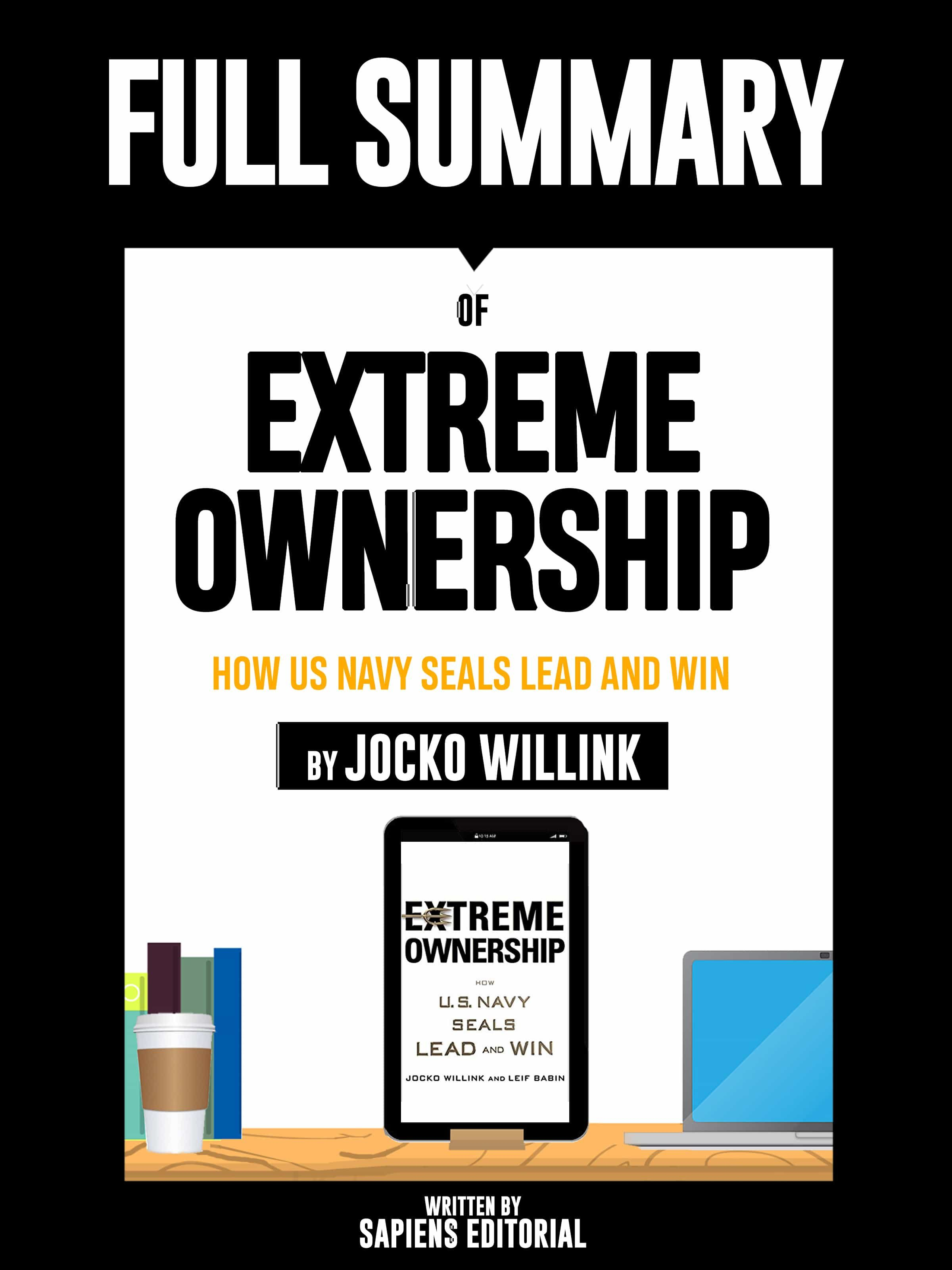 """full summary of """"extreme ownership: how us navy seals lead and win – by jocko willink"""" (ebook)-sapiens editorial-9783965080003"""