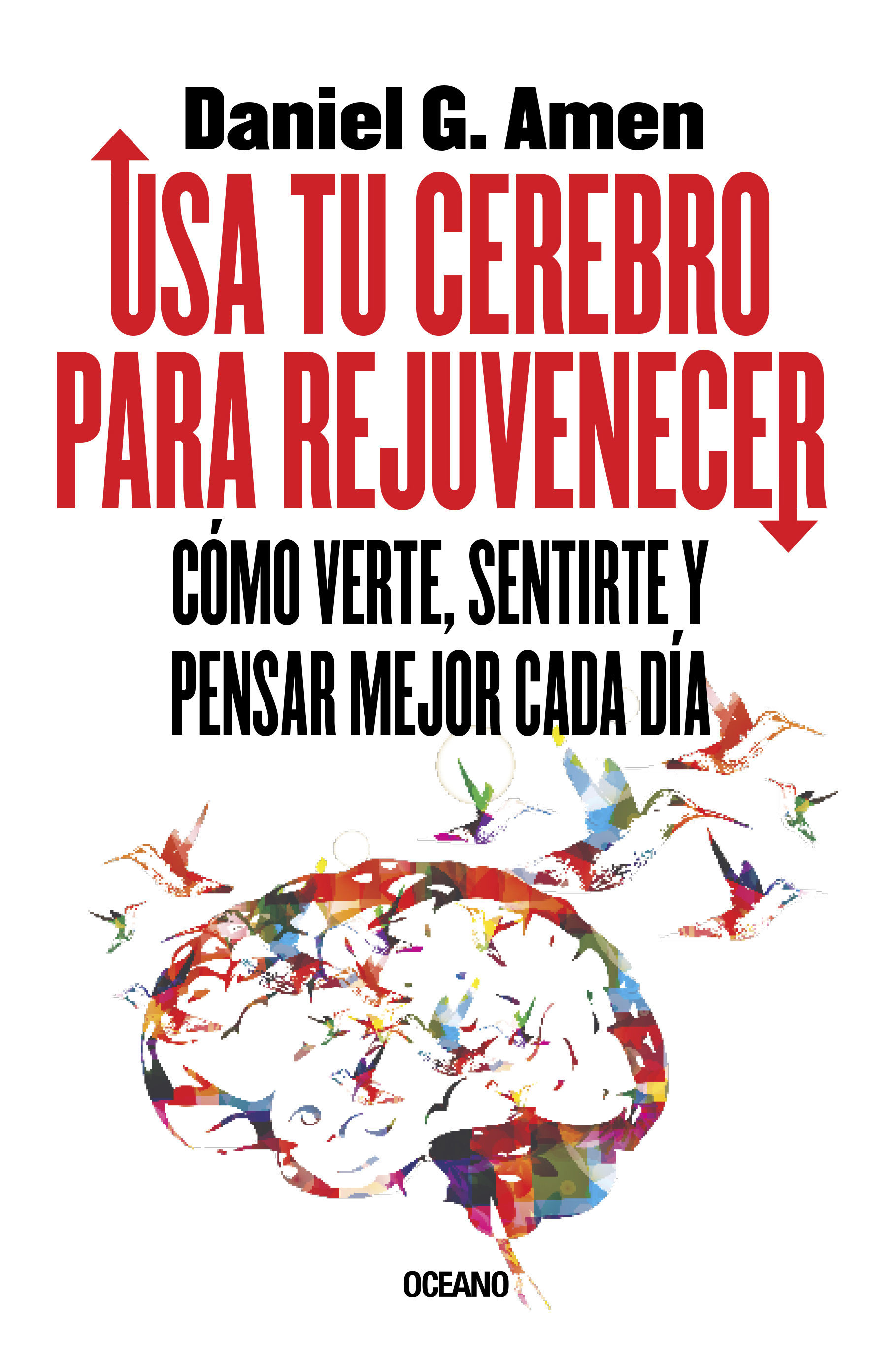 Usa tu cerebro para rejuvenecer ebook daniel g amen 9786077353003