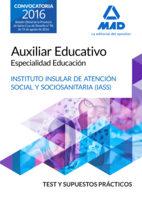 auxiliar educativo especialidad educacion del iass-cabildo insular de tenerife: test y supuesto practicos-9788414200803