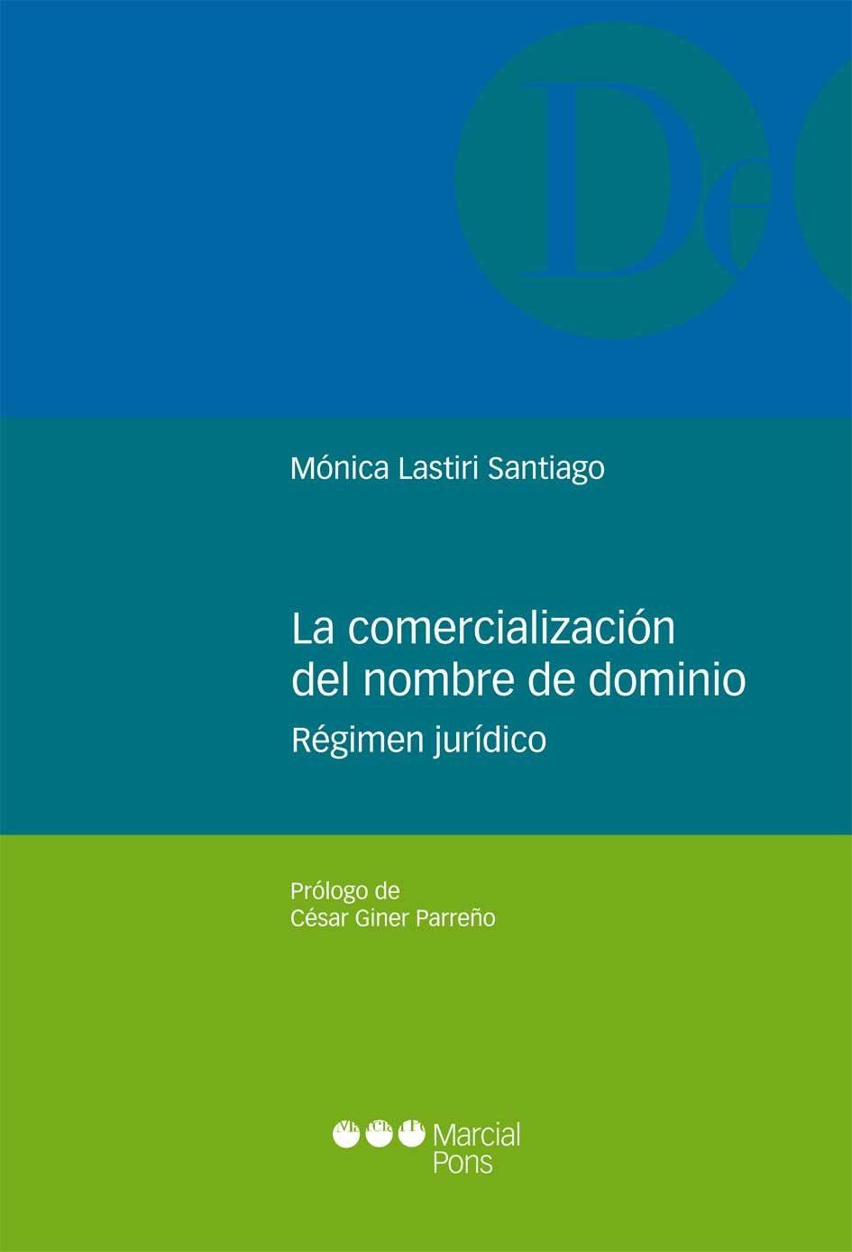 La Comercializacion Del Nombre De Dominio: Regimen Juridico por Monica Lastiri Santiago