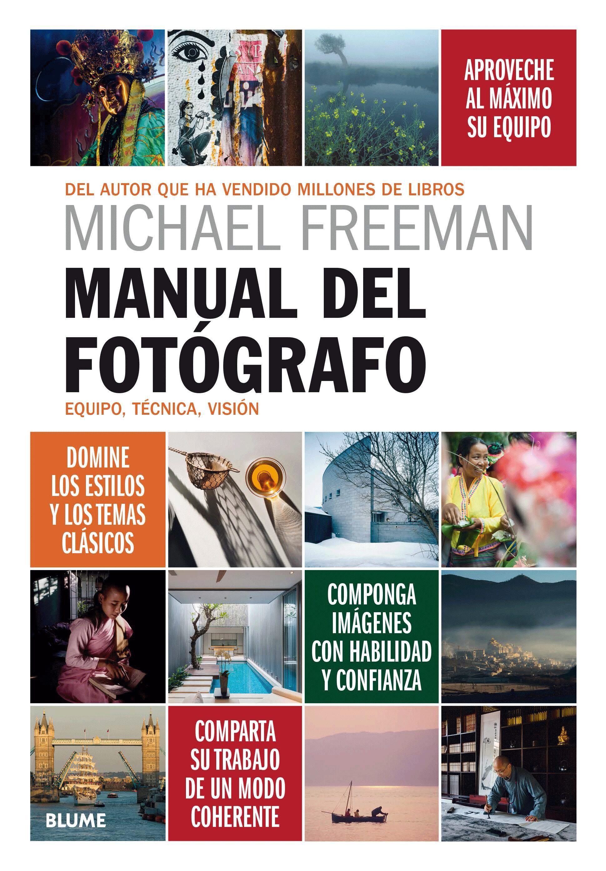Manual Del Fotografo. Equipo, Tecnica, Vision por Michael Freeman