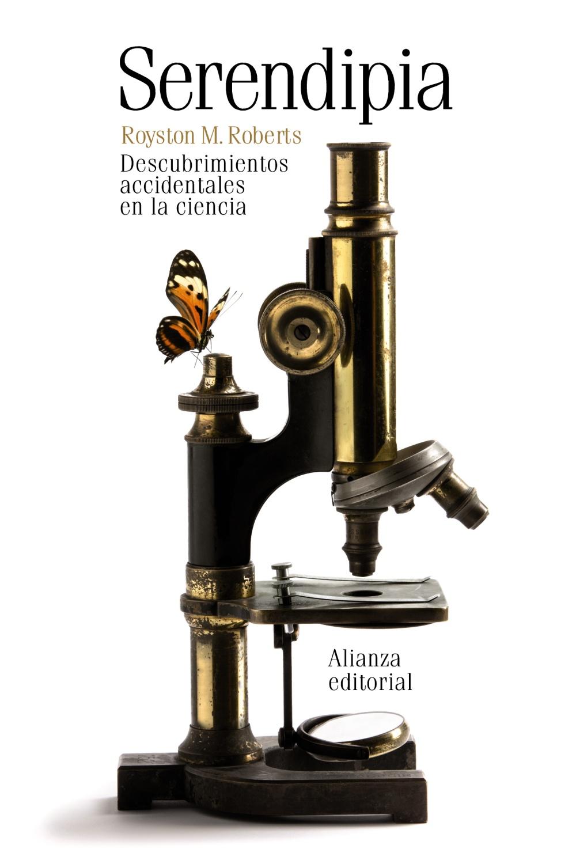 Serendipia: Descubrimientos Accidentales De La Ciencia por Royston M. Roberts