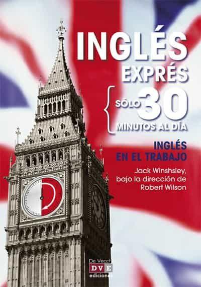 Inglés Exprés: Inglés En El Trabajo   por Jack Winshsley