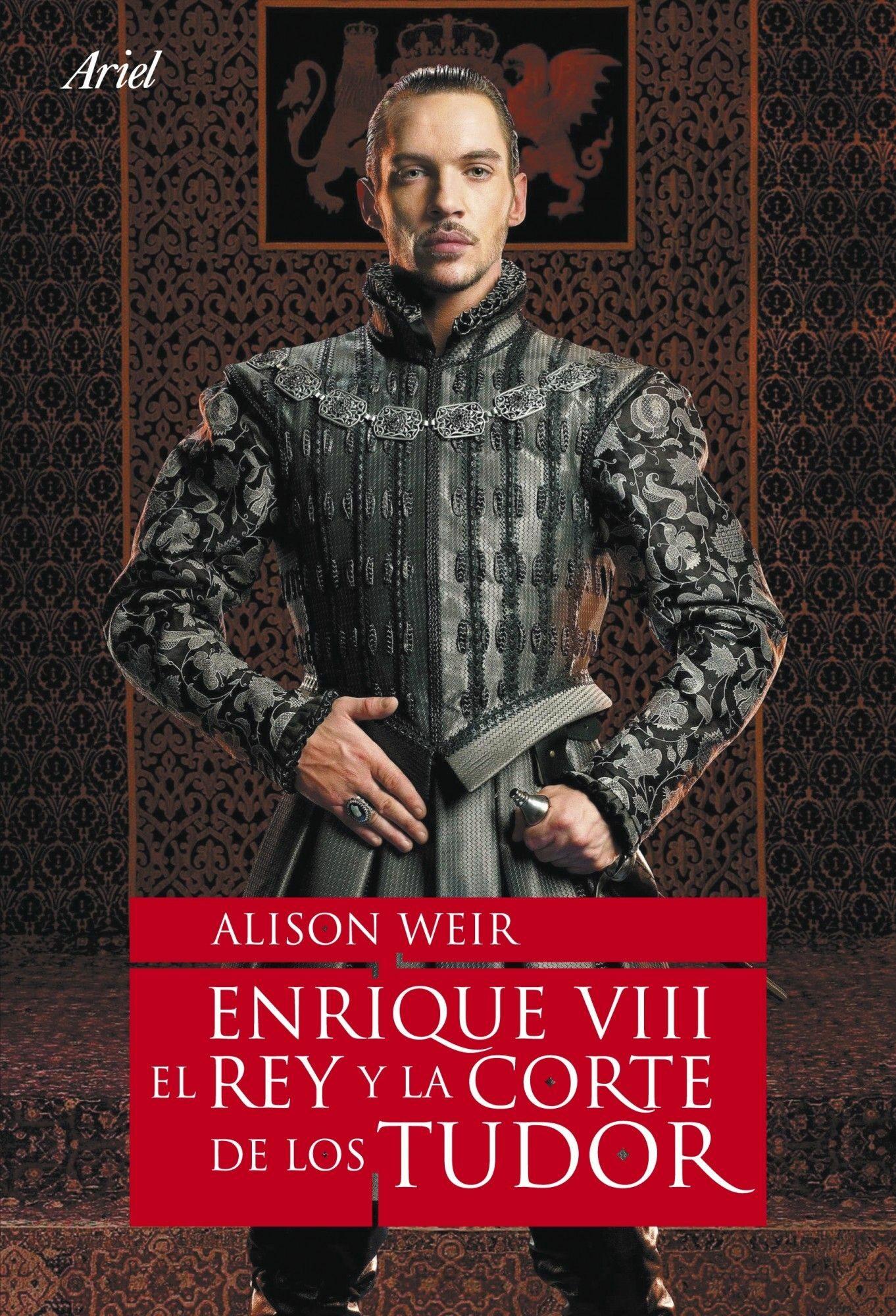 Enrique Viii: El Rey Y La Cortealison Weir9788434480803