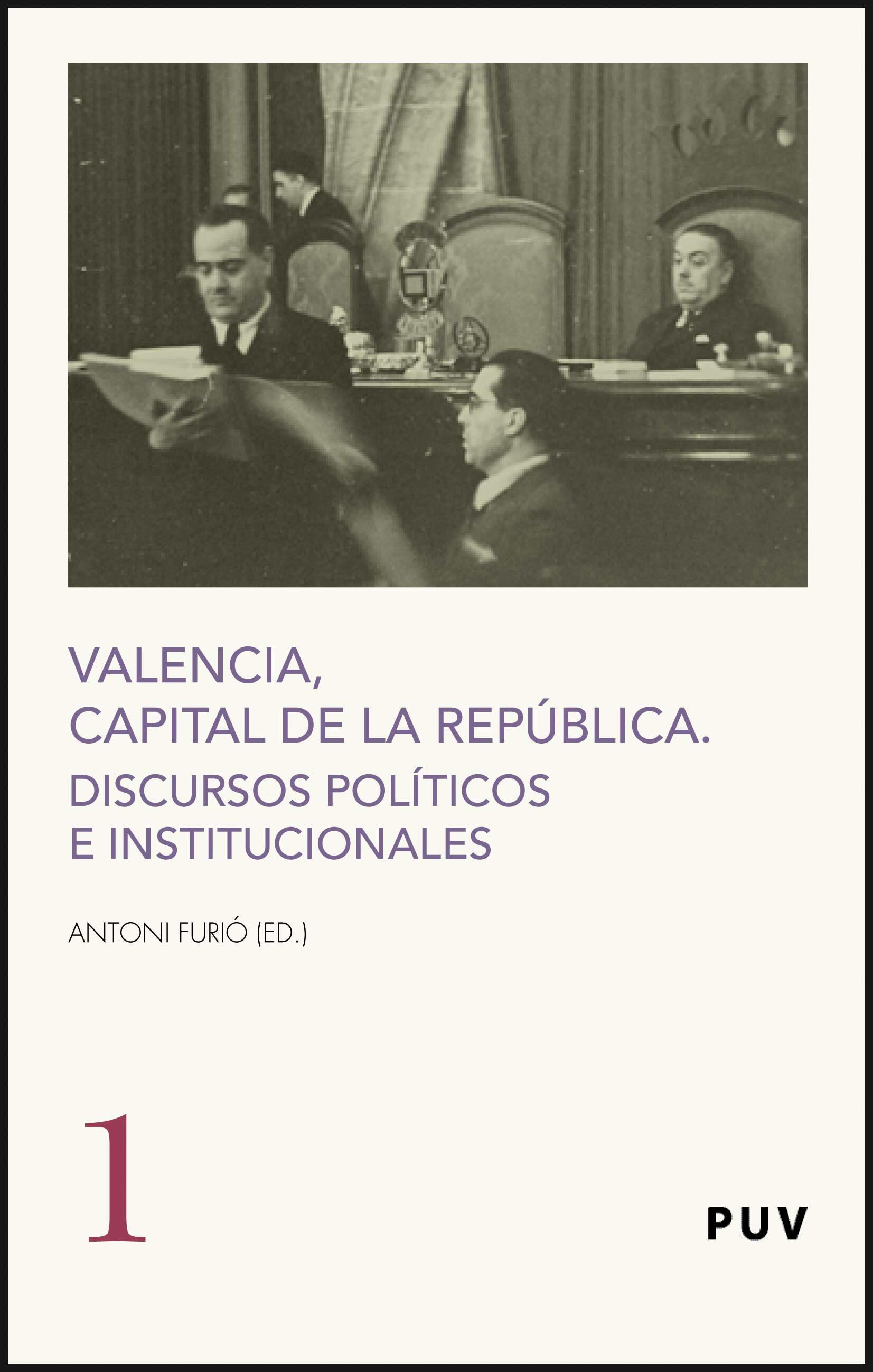 Valencia Capital De La Republica: Discursos Politicos E Instituci Onales por Furio Antonio epub