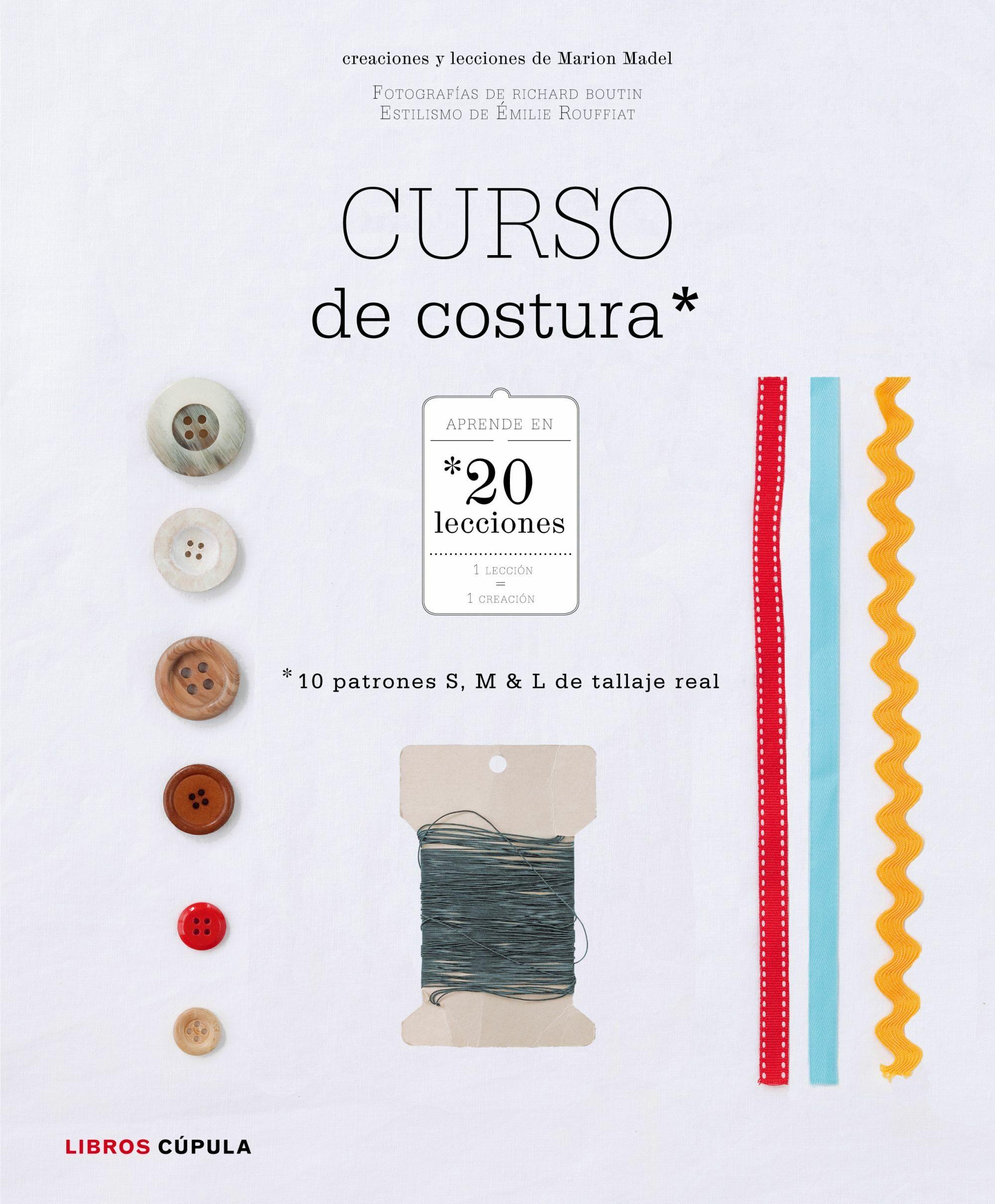 CURSO DE COSTURA: APRENDE EN 20 LECCCIONES | MARION MADEL | Comprar ...