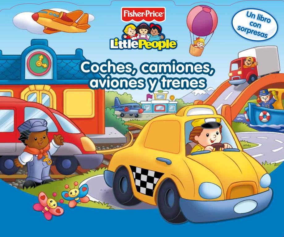 Coches, Camiones, Aviones Y Trenes (fisher Price) por Vv.aa.