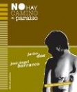 no hay camino al paraiso (prologo de david gonzalez)-jose angel barrueco-9788461321803