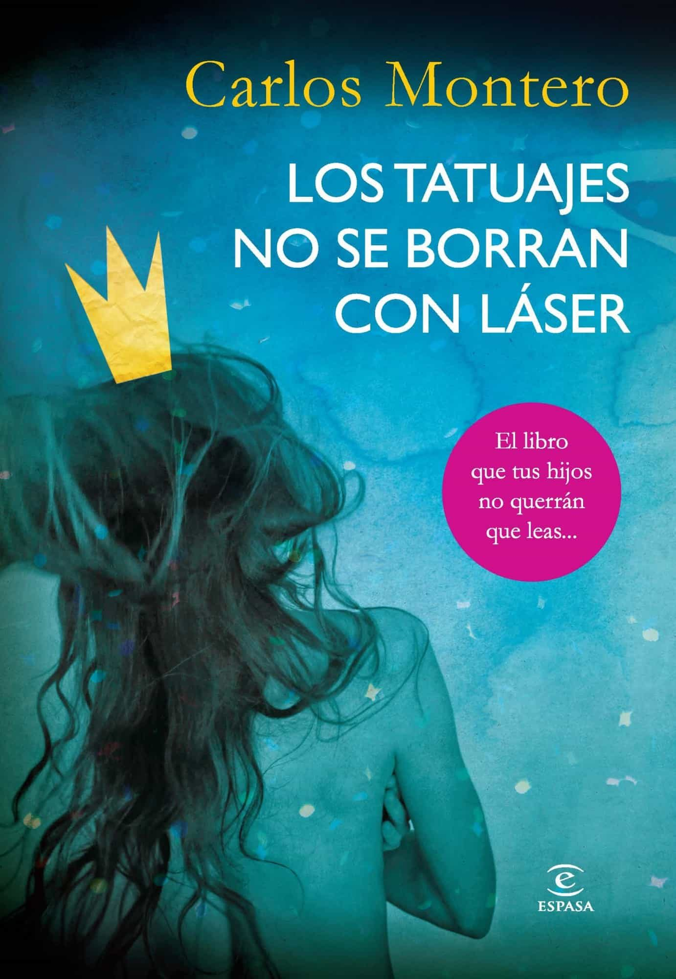 Los Tatuajes No Se Borran Con Laser Carlos Montero Comprar Libro