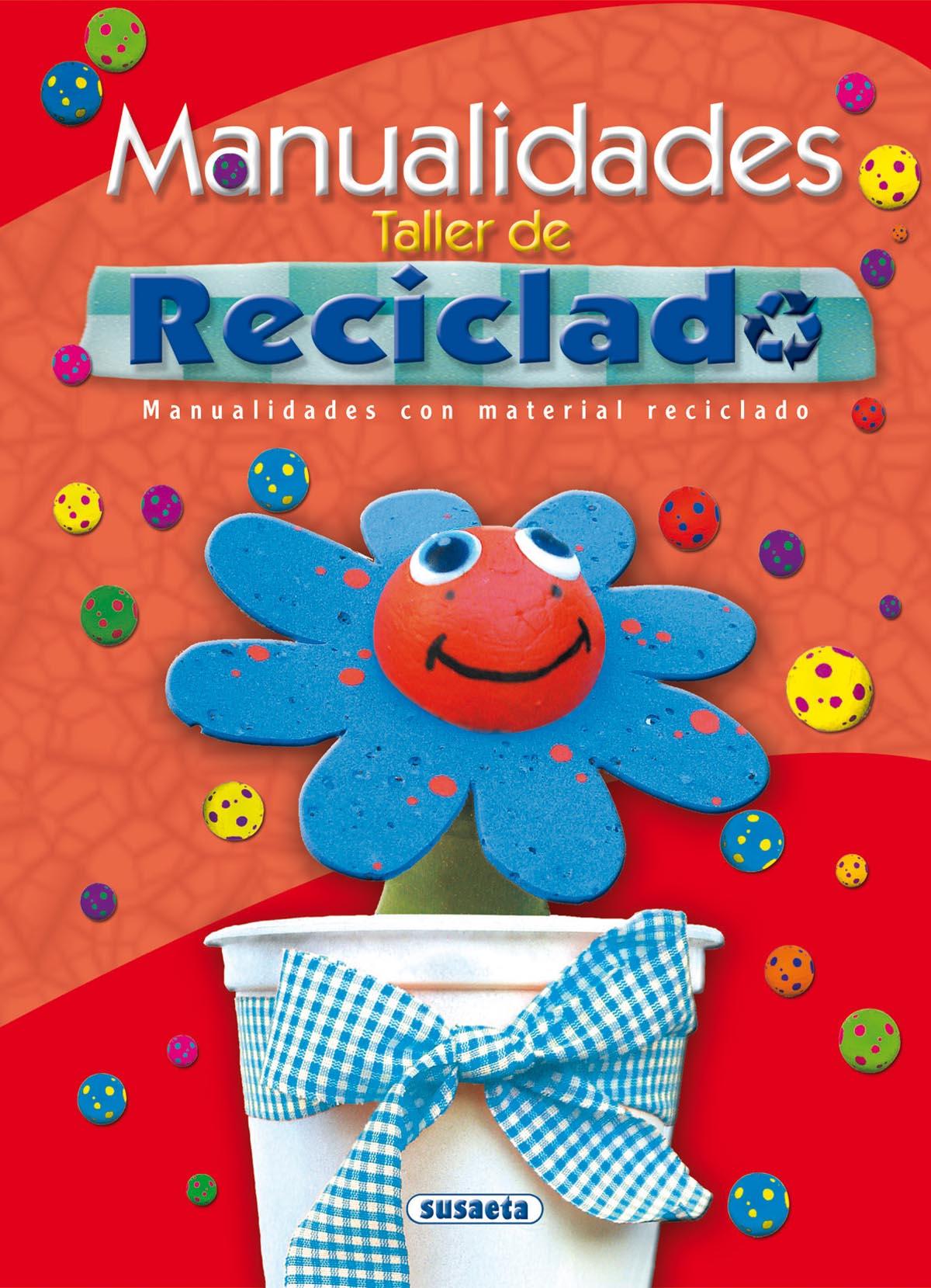 Manualidades Taller De Reciclado Vv Aa Comprar Libro 9788467701203