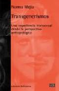 Transgenerismos: Una Experiencia Transexual Desde La Perspectiva Antropologica por Norma Mejia