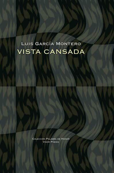 Vista Cansada por Luis Garcia Montero