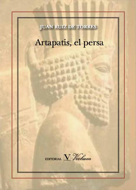 artapatis, el persa-juan ruiz de torres-9788479628703
