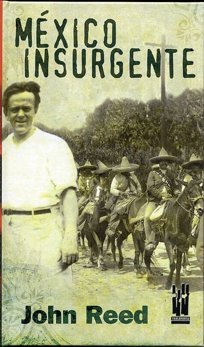 Mexico Insurgente por John Reed