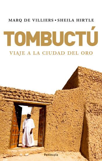 Tumbuctu: Viaje A La Ciudad De Oro por Marq De Villiers;                                                                                    Sheila Hirtle