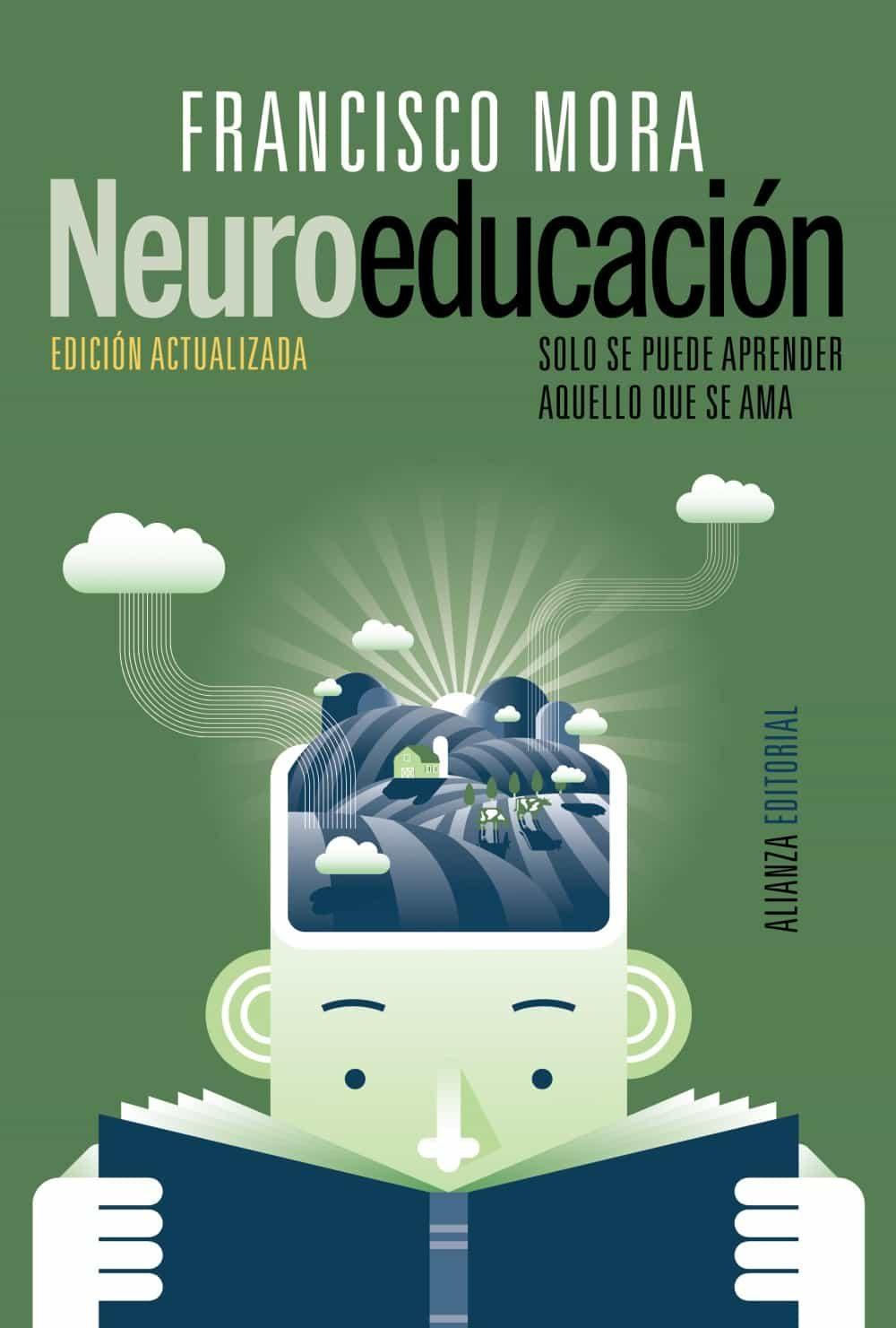 neuroeducacion: solo se puede aprender aquello que se ama-francisco mora-9788491047803