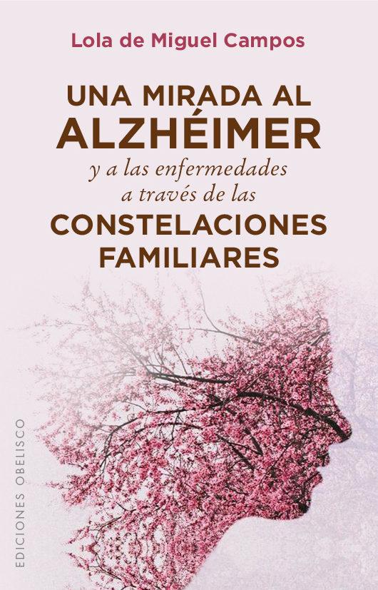 Una Mirada Al Alzhéimer por Lola De Miguel Campos