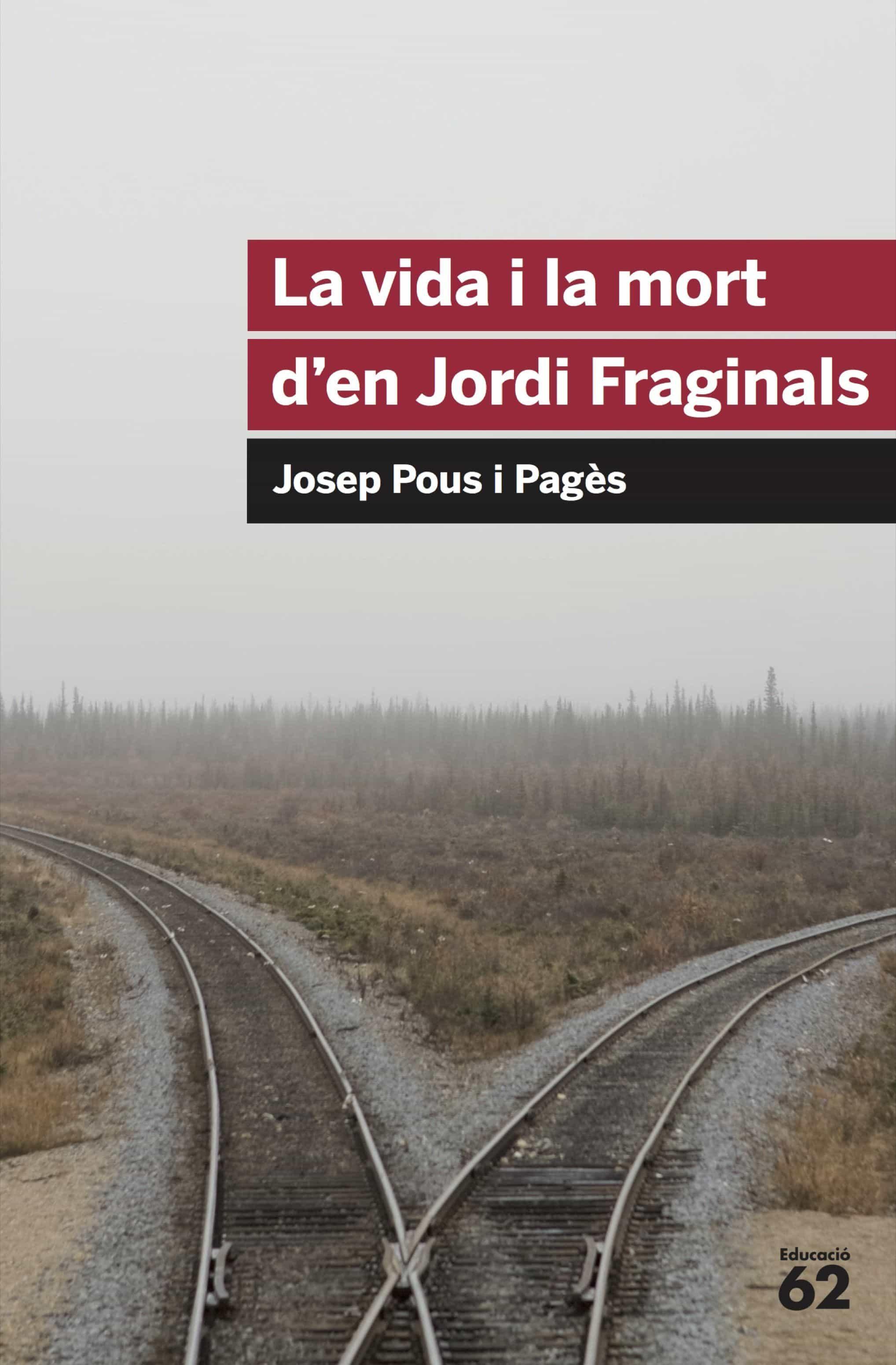 la vida i mort d en jordi fraginals-josep pous i pages-9788492672103