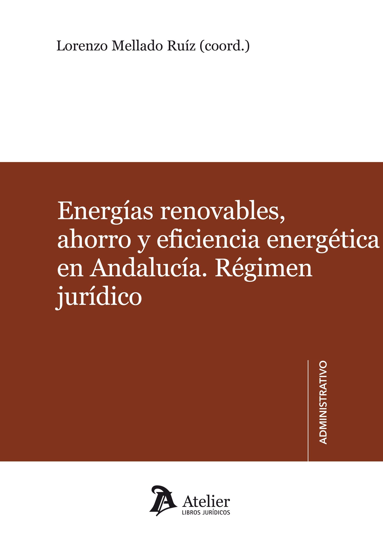 Energias renovables ahorro y eficiencia energetica en andalucia regimen juridico lorenzo mellado
