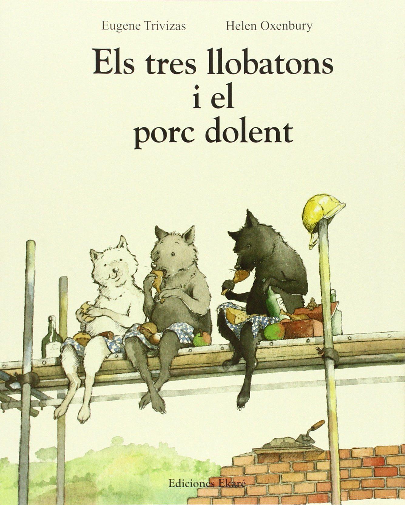 els tres llobatons i el porc dolent-eugene trivizas-helen oxenbury-9788493684303