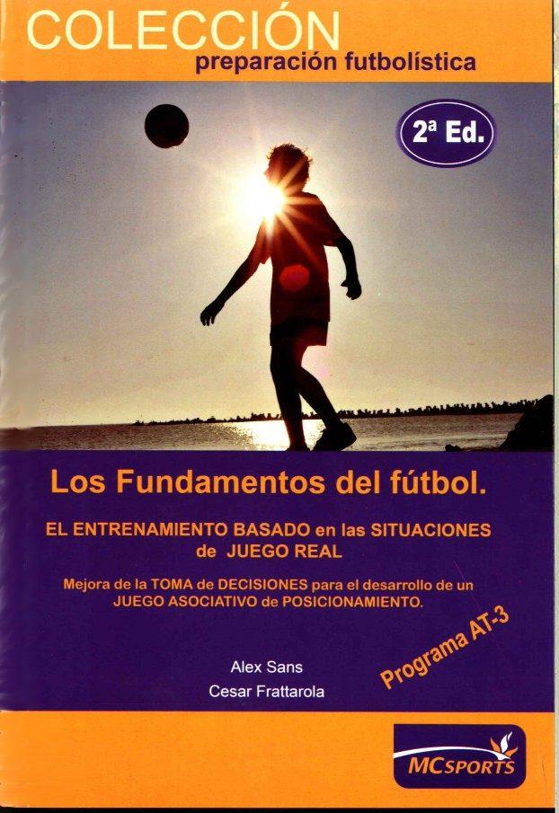 LOS FUNDAMENTOS DEL FUTBOL | ALEX SANS | Comprar libro 9788493724603