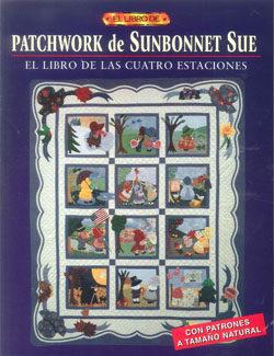 el libro de patchwork de sunbonnet sue: el libro de las cuatro es taciones-sue linker-9788495873903