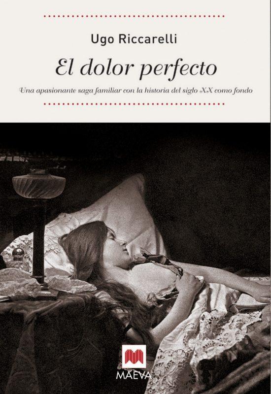 El Dolor Perfecto (premio Strega 2005) por Ugo Riccarelli epub