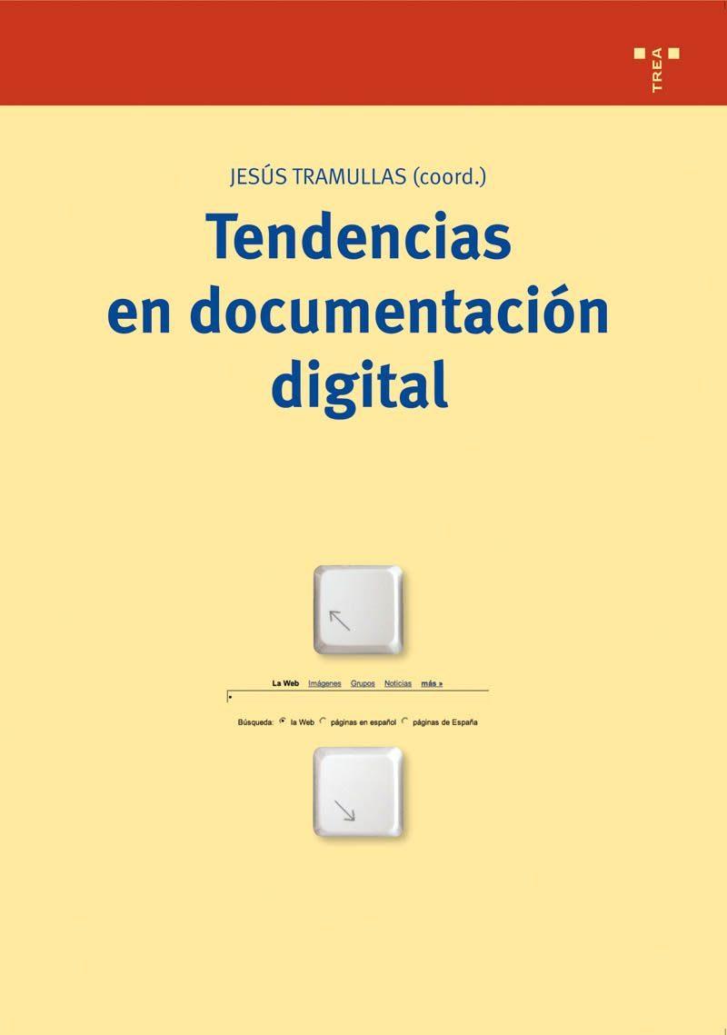 Tendencias En Documentacion Digital por Jesus Tramullas epub