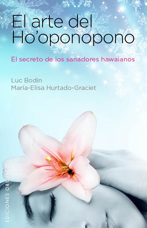 el arte del ho oponopono-luc bodin-maria-elisa hurtado-graciet-9788497779203