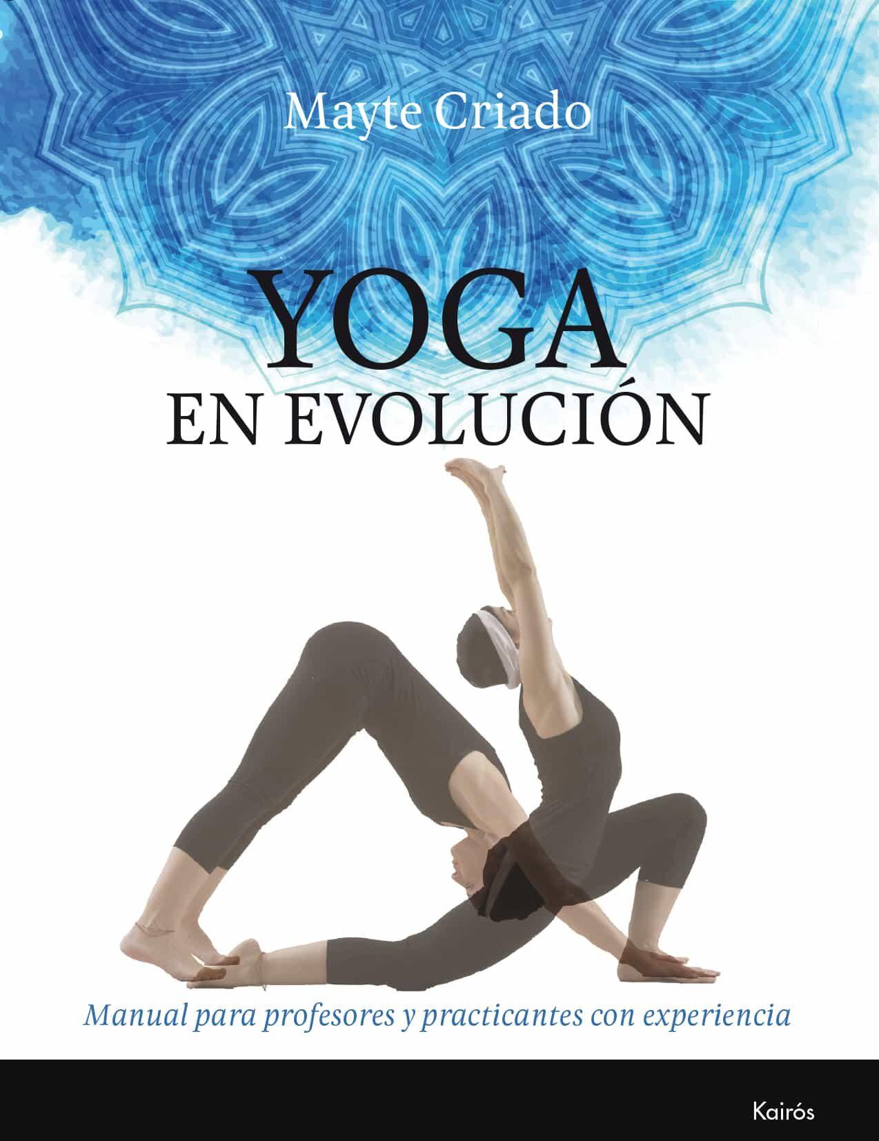 YOGA EN EVOLUCION: MANUAL PARA PROFESORES Y PRACTICANTES CON ...