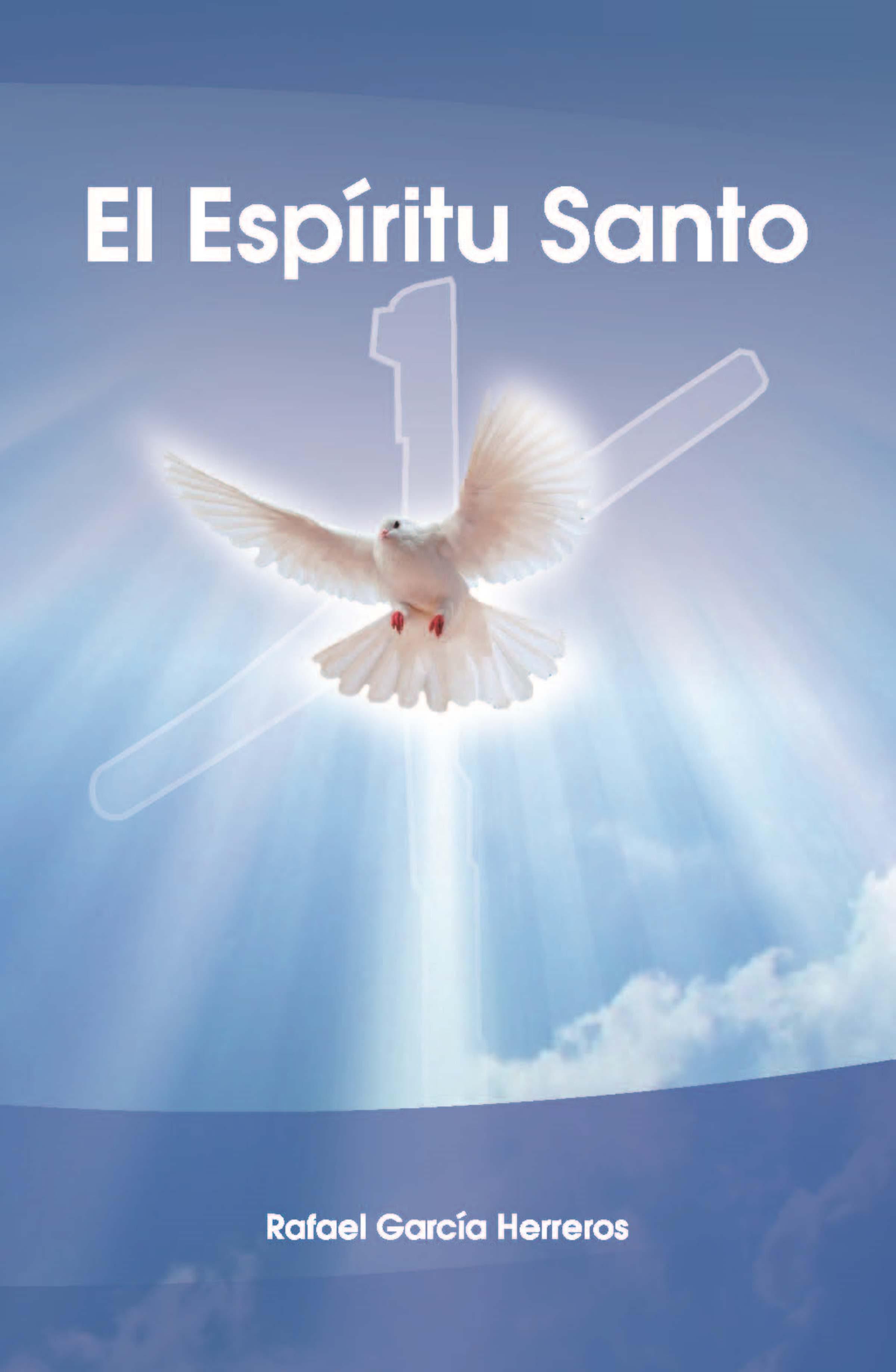 EL ESPÍRITU SANTO EBOOK   RAFAEL GARCIA HERREROS