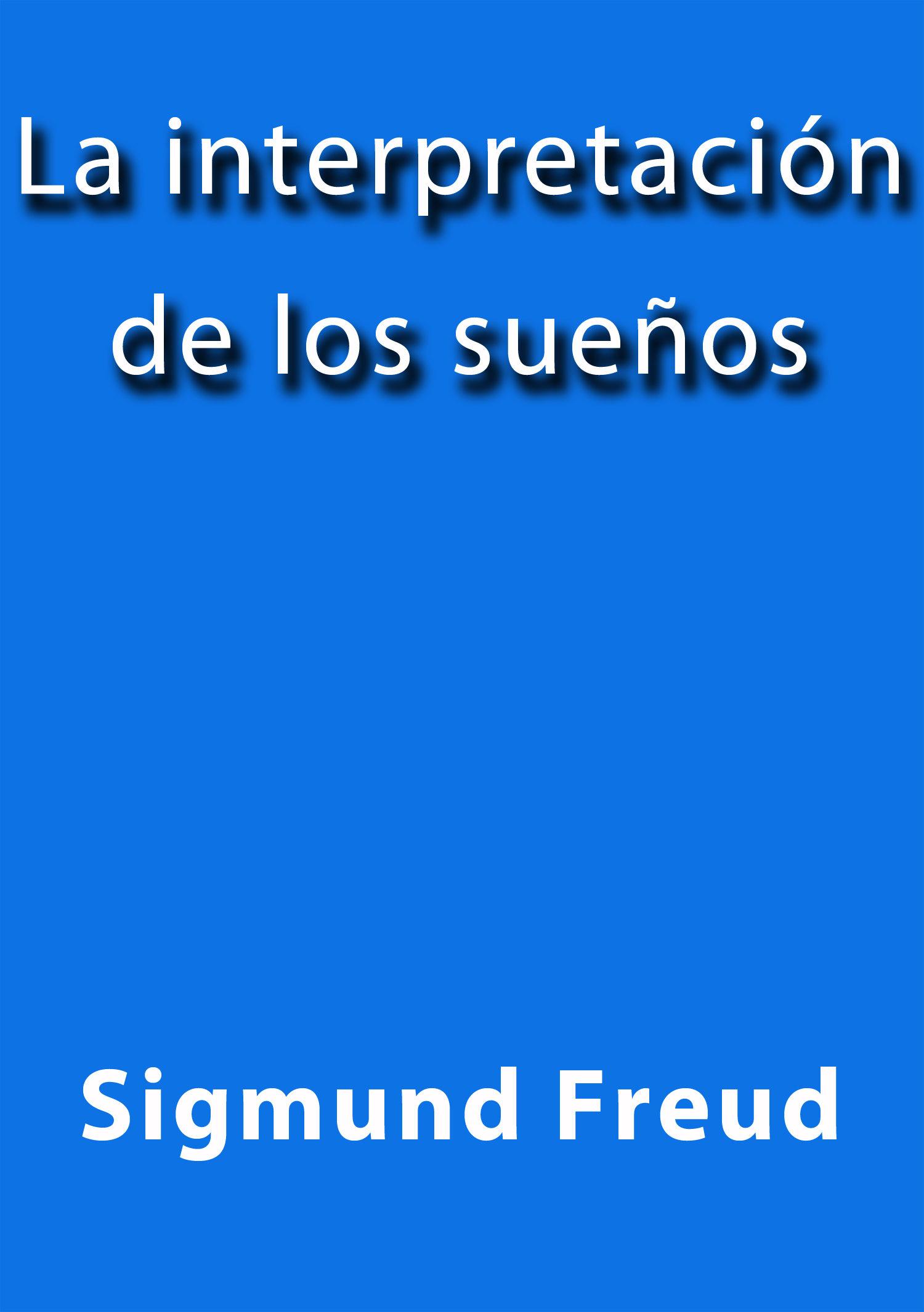 la interpretación de los sueños (ebook)-j. borja-sigmund freud-