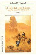 Hijo del lobo Blanco y nuevas historias del desierto (Delirio)