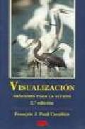 VISUALIZACION: IMAGENES PARA LA ACCION (2ª ED.)