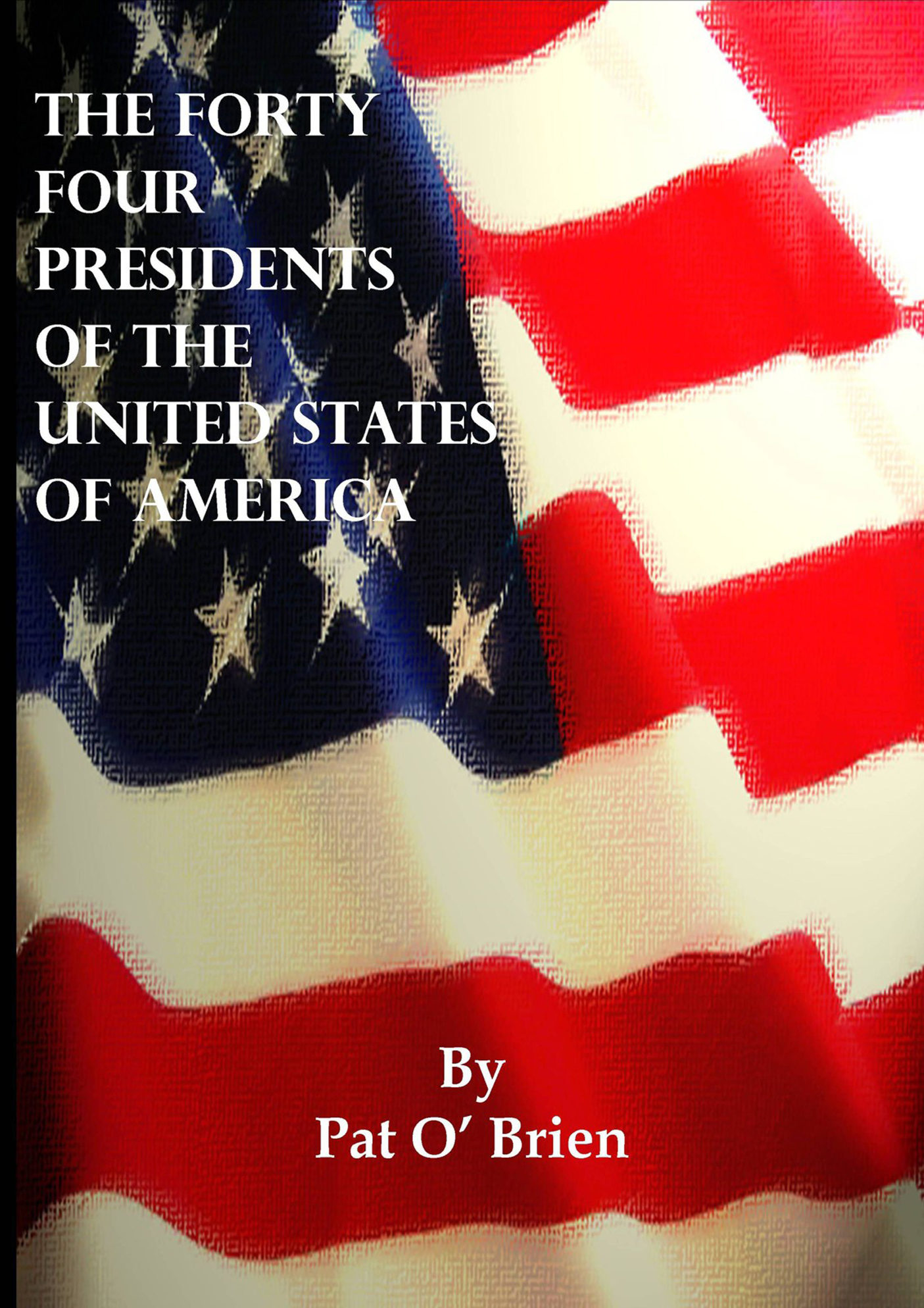 The Forty Four Presidents of The United States of America