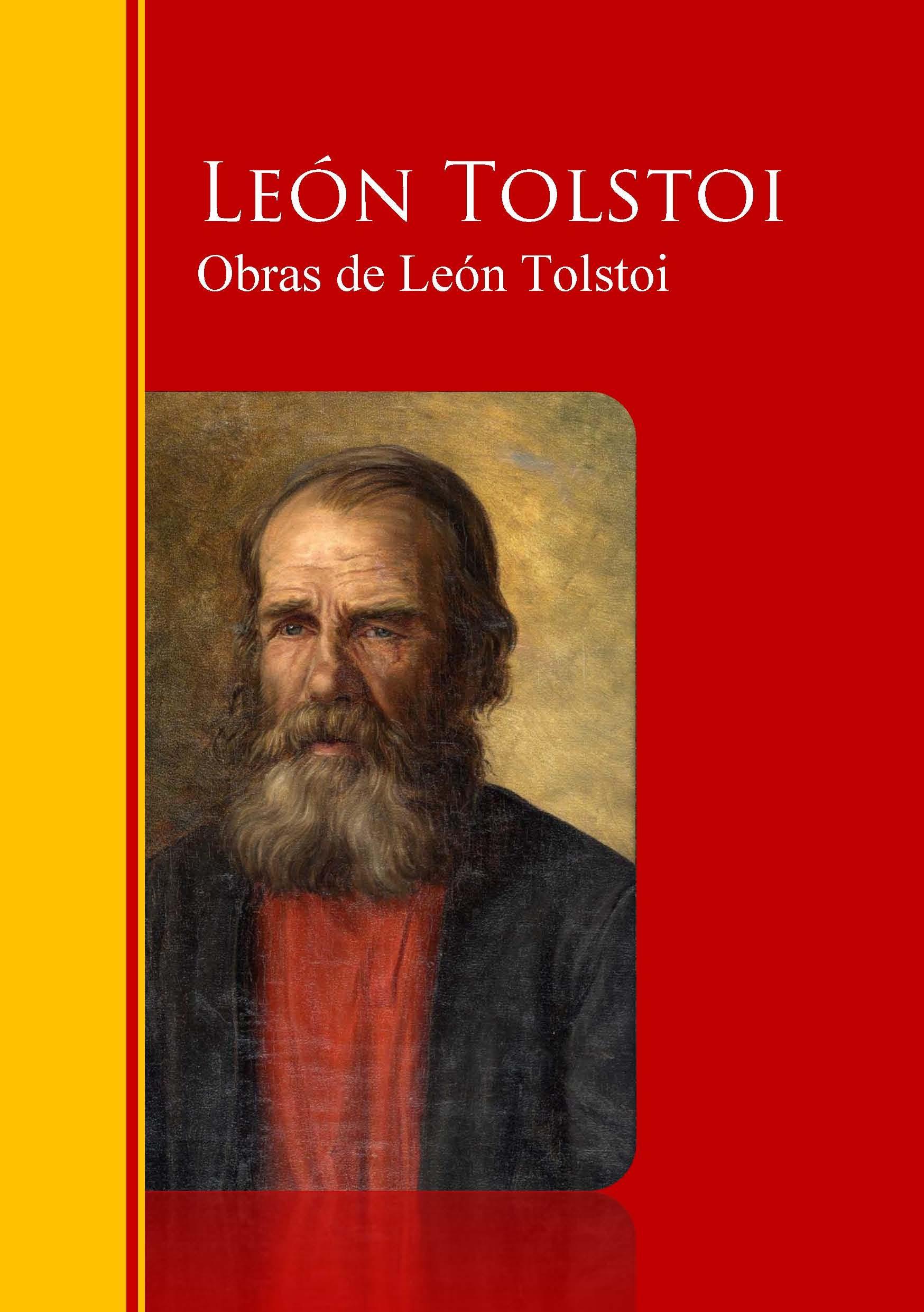 Obras Completas - Coleccion de León Tolstoi: Biblioteca de Grandes Escritores
