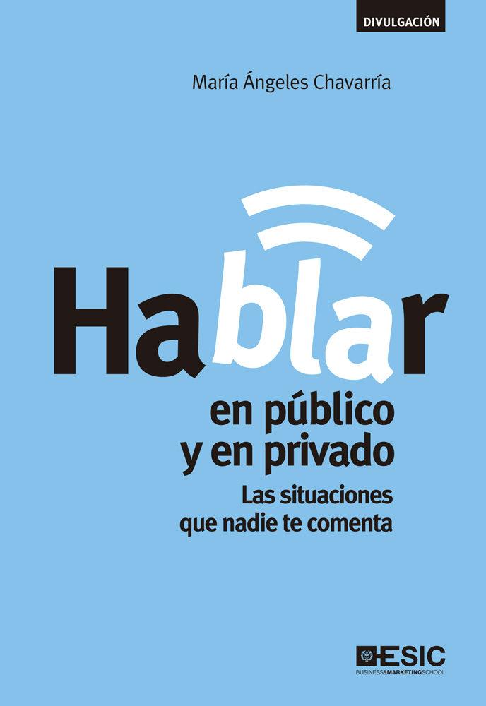 Hablar en público y en privado. Las situaciones que nadie te comenta (Divulgación)