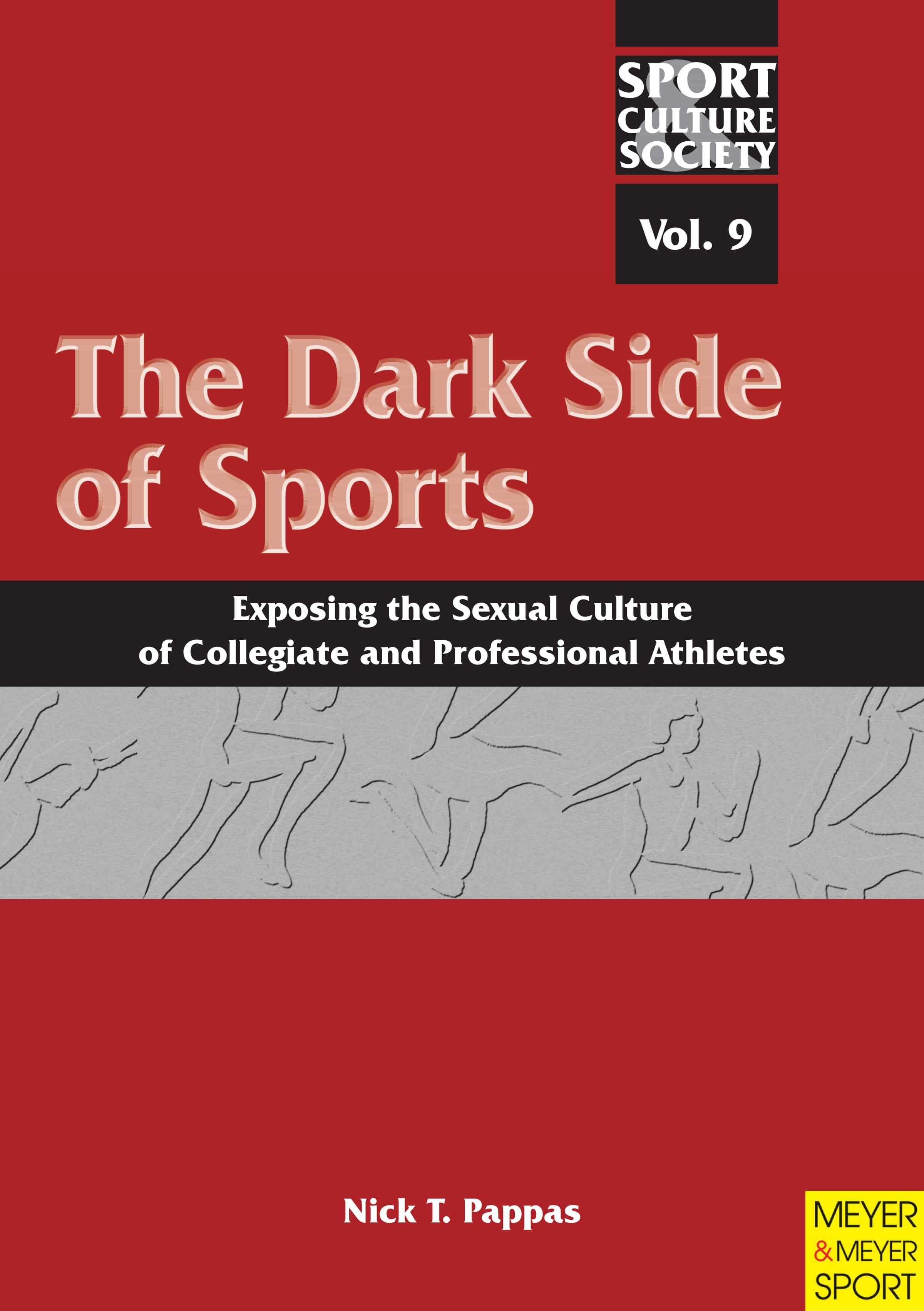 The Dark Side of Sports: Exposing the Sexual Culture of Collegiate and Professional Athletes (Sport, Culture & Society Book 9) (English Edition)