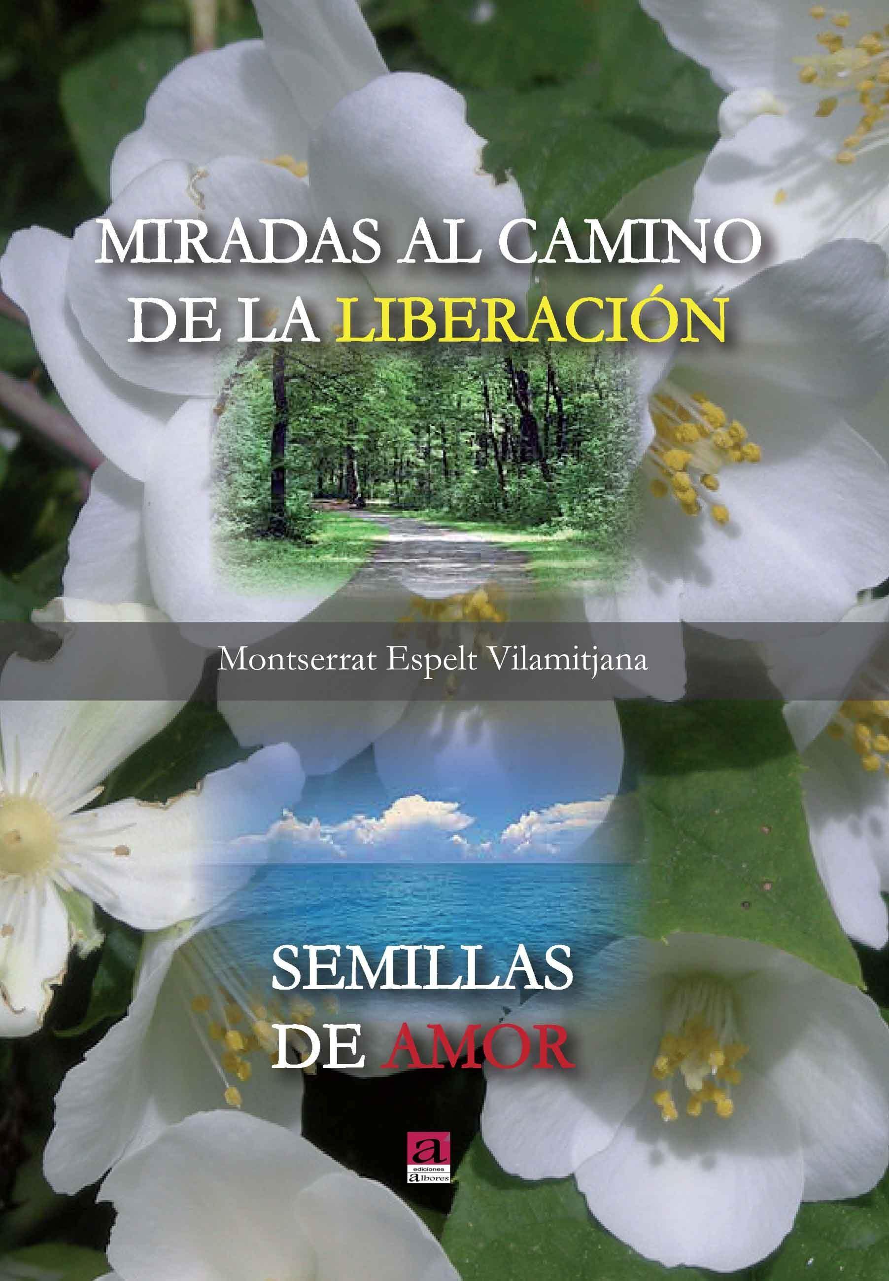 MIRADAS AL CAMINO DE LA LIBERACION: SEMILLAS DE AMOR
