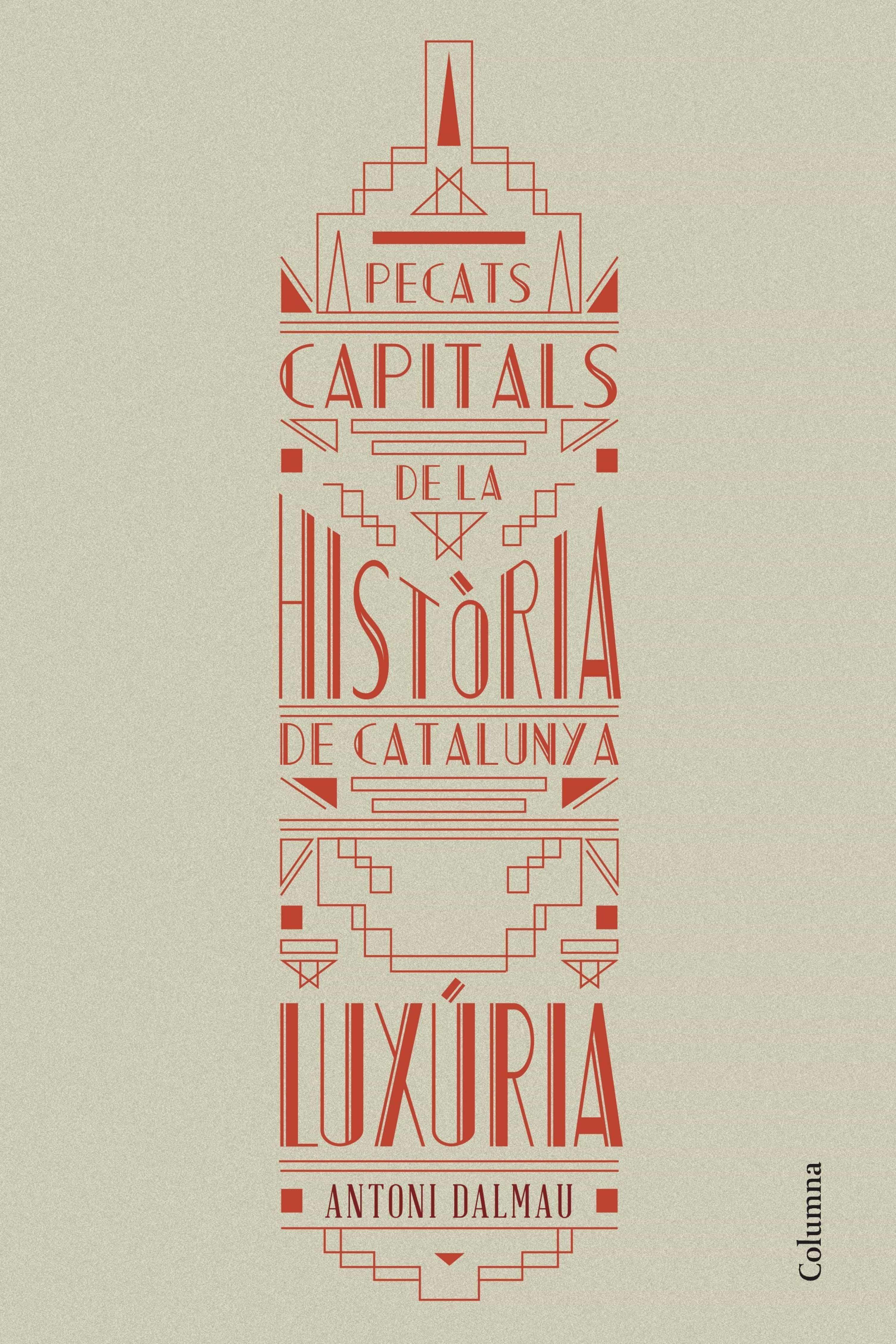 Pecats capitals de la història de Catalunya. Luxúria