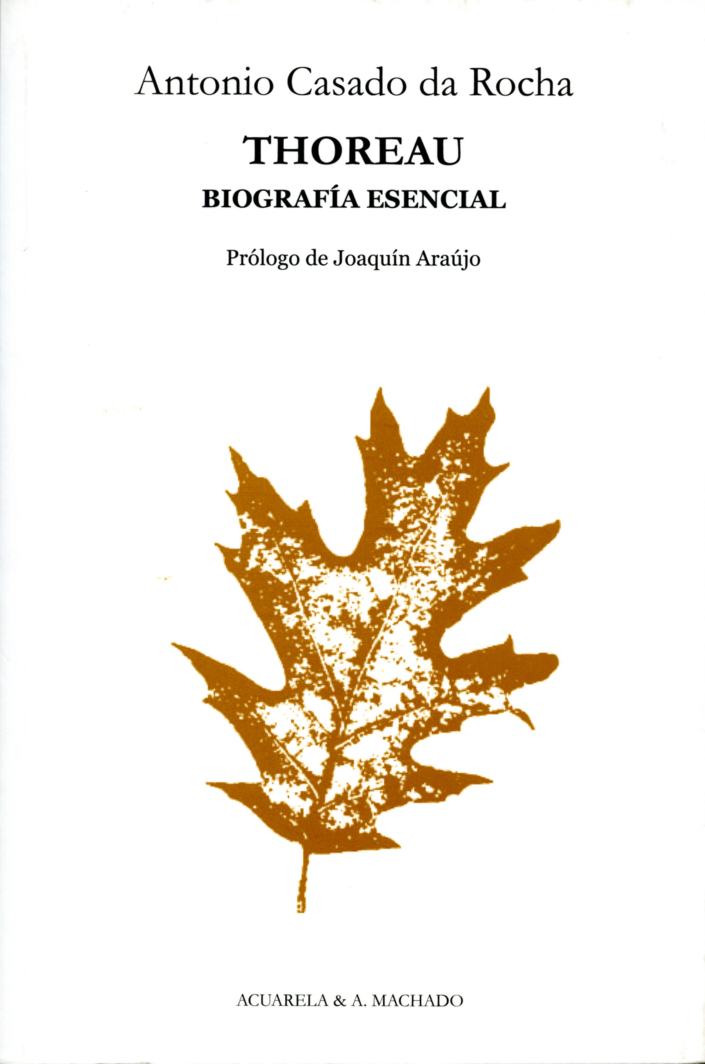 Thoreau: Biografía esencial (Acuarela & A. Machado nº 40)