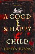 A Good And Happy Child por Justin Evans epub