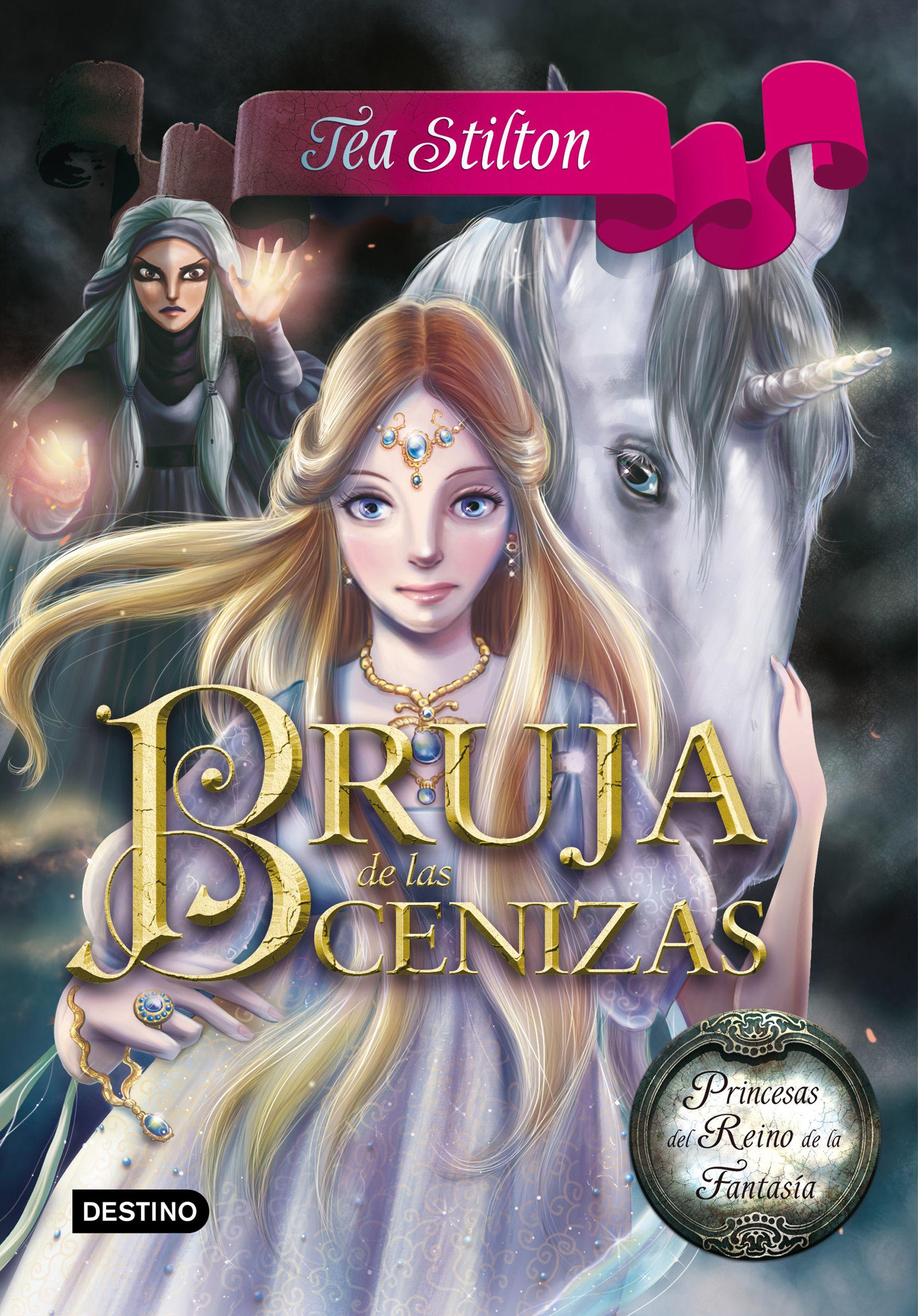 Princesas Del Reino De La Fantasia 11:bruja De Las Cenizas por Tea Stilton