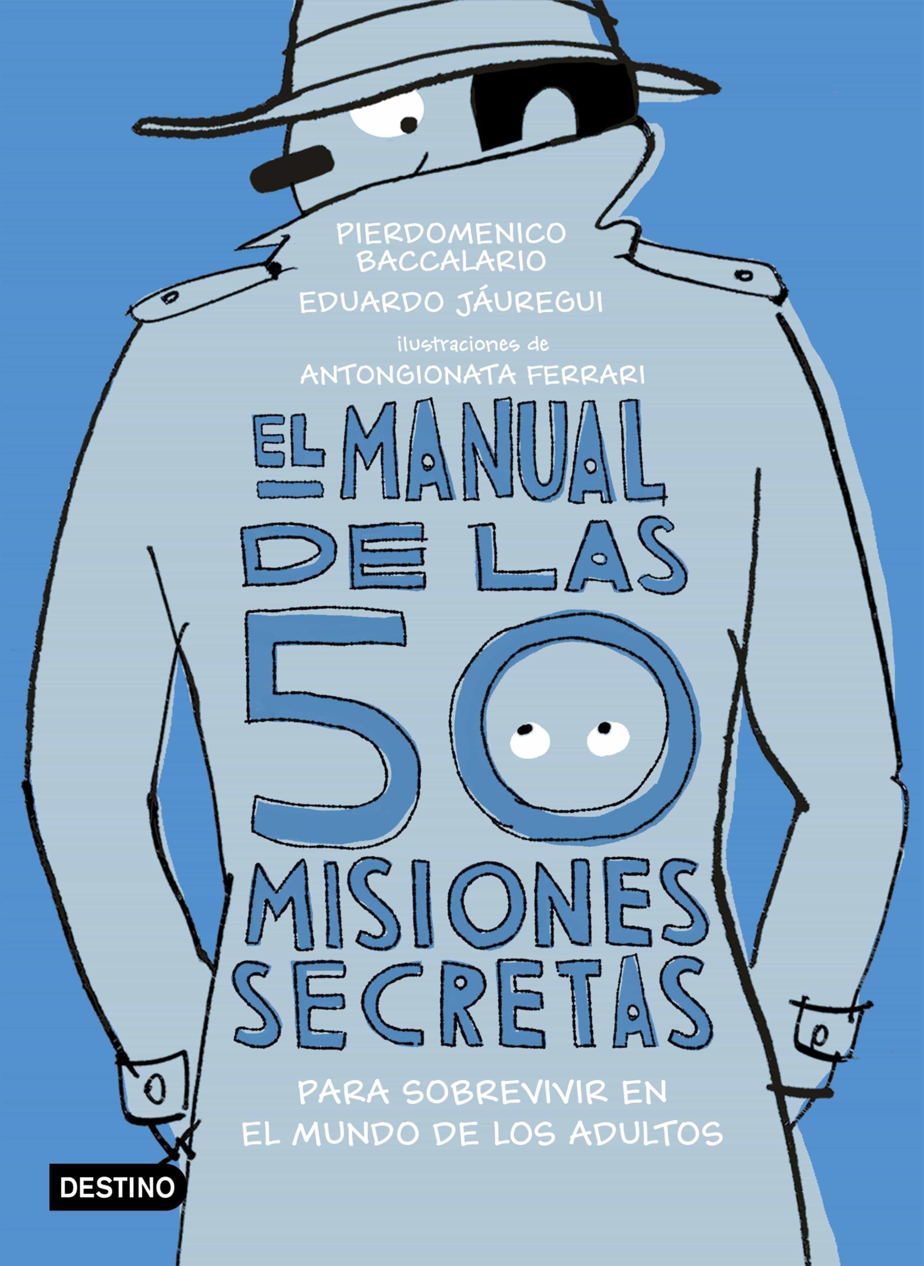 El Manual De Las 50 Misiones Secretas Para Sobrevivir En El Mundo De Los Adultos   por Pierdomenico Baccalario