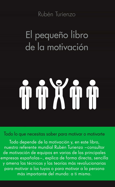 El Pequeño Libro De La Motivación   por Ruben Turienzo