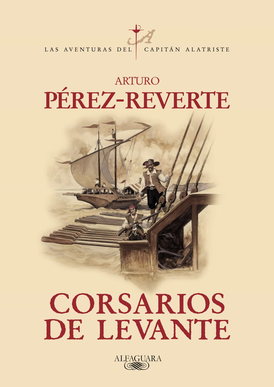 corsarios de levante (serie capitan alatriste 6)-arturo perez-reverte-9788420471013